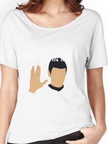 Talk to the Vulcan Hand Women's Relaxed Fit T-Shirt