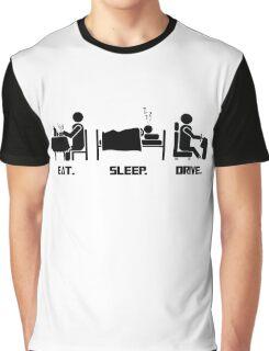 Eat. Sleep.Drive. Graphic T-Shirt