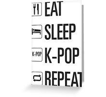 EAT SLEEP KPOP REPEAT  Greeting Card