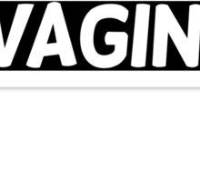 """Wrestling Memes- """"You have a Vagina!"""" Sticker"""