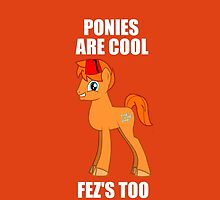 Bronies are Cool, Fez's Too by RedBobcat