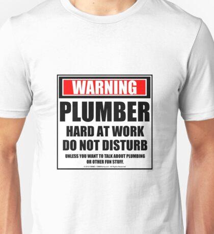 Warning Plumber Hard At Work Do Not Disturb Unisex T-Shirt