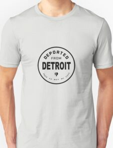 Deported from Detroit T-Shirt