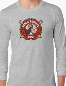 Pencil Pushers Gym Long Sleeve T-Shirt