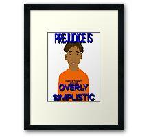 Prejudice Is Simplistic Framed Print