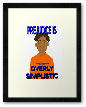 Prejudice Is Simplistic by SocJusticeInk
