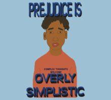Prejudice Is Simplistic Kids Clothes