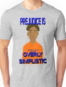 Prejudice Is Simplistic Unisex T-Shirt