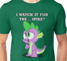 For the... Spike? Unisex T-Shirt