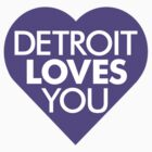 Detroit Loves You - It's true by Qualia Vector Lab