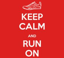 Keep Calm and Run On by Amy Bouchard