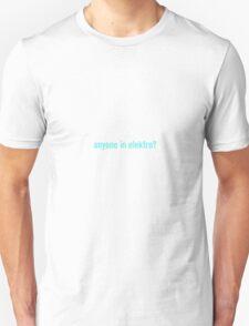 Anyone in elektro? T-Shirt