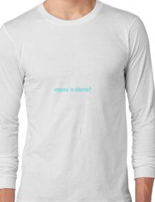 Anyone in cherno? Long Sleeve T-Shirt