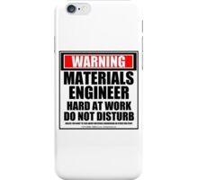 Warning Materials Engineer Hard At Work Do Not Disturb iPhone Case/Skin