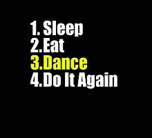 Sleep Eat Dance - Do It Again - Dancing T-Shirt Clothing Sticker by deanworld