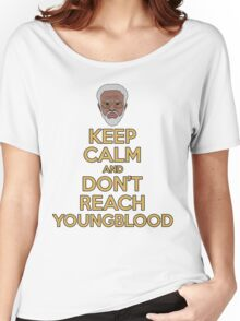 """Keep Calm and Don't Reach Youngblood"" Women's Relaxed Fit T-Shirt"