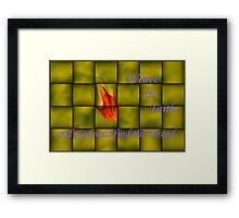 Weave in Faith and God will find the Thread Framed Print