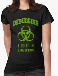 DEBUGGING I do it in production - Programmer Humor T-Shirt