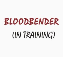 BLOODBENDER IN TRAINING by avatarem