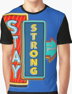 Stay Strong and Positive  Graphic T-Shirt