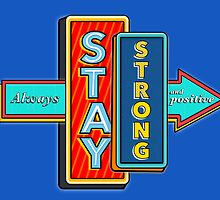 Stay Strong and Positive  by ea-photos