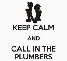 Keep Calm - Call in the Plumbers (Black) by Adam Angold