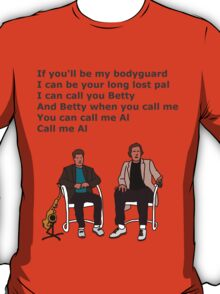 If you'll be my bodyguard T-Shirt