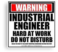 Warning Industrial Engineer Hard At Work Do Not Disturb Canvas Print