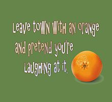 Leave Town With An Orange by rlbellamy