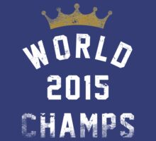 Vintage 2015 Champs by jerbing33