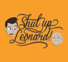 Shut Up Leonard! by huckblade