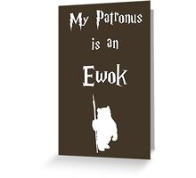 My Patronus is an Ewok Greeting Card