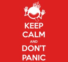 Keep Calm and Don't Panic (White) by justicedefender