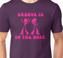 Groove is in the Hair Unisex T-Shirt