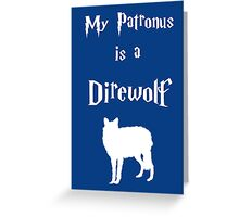My Patronus is a Direwolf Greeting Card