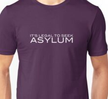 It's Legal To Seek Asylum - White Unisex T-Shirt
