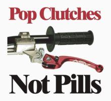 Pop Clutches Not Pills by kawwykid
