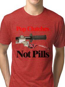 Pop Clutches Not Pills Tri-blend T-Shirt