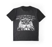 One nerve left. Graphic T-Shirt