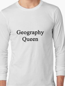 Geography Queen  Long Sleeve T-Shirt