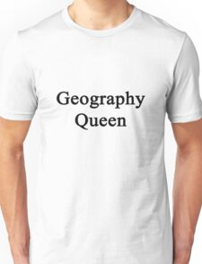 Geography Queen  Unisex T-Shirt