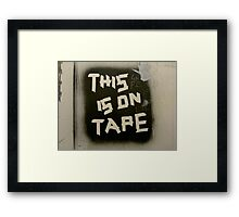 This is on Tape Framed Print