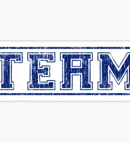 The 'i' in Team (distressed) Sticker