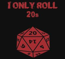 I only roll D20s Tee by Gqualizza