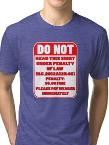 DO NOT READ THIS T Tri-blend T-Shirt