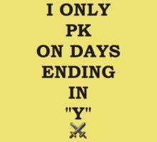 "I only PK in days ending in ""Y"" by tappers24"