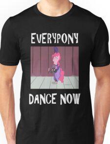 Everypony Dance Now Pinkie Pie! Unisex T-Shirt