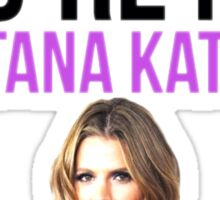 Lol, you're not Stana Katic. Sticker