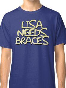 Lisa Needs Braces Classic T-Shirt