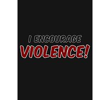 Critical Role - I Encourage... Violence! Photographic Print